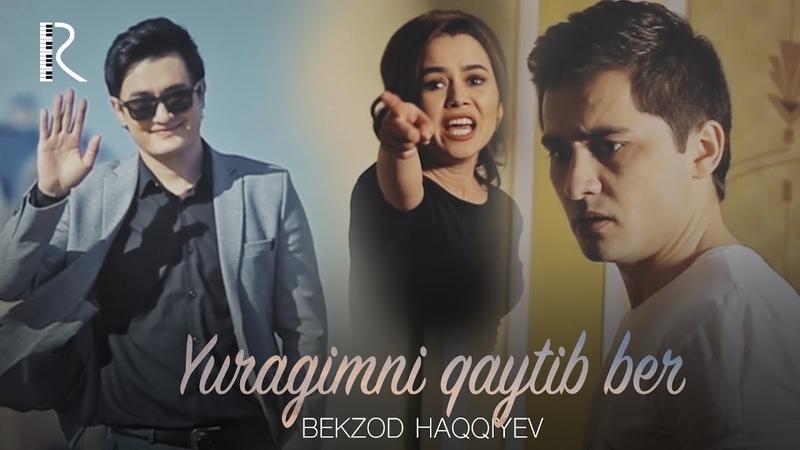 Bekzod Haqqiyev - Yuragimni qaytib ber | Бекзод Хаккиев - Юрагимни кайтиб бер
