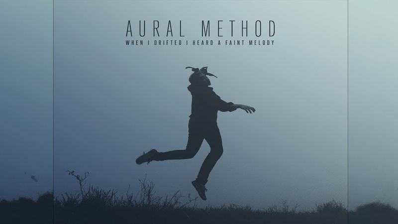 Aural Method When I Drifted I Heard A Faint Melody Full Album