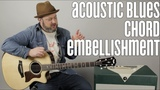 Blues Guitar Lesson - Acoustic Chord Embellishment for Blues, Rock, and Folk