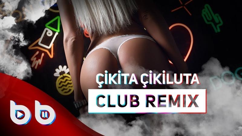 Burak Balkan - Çikita Çikiluta ( Oriental Club Remix ) 2018
