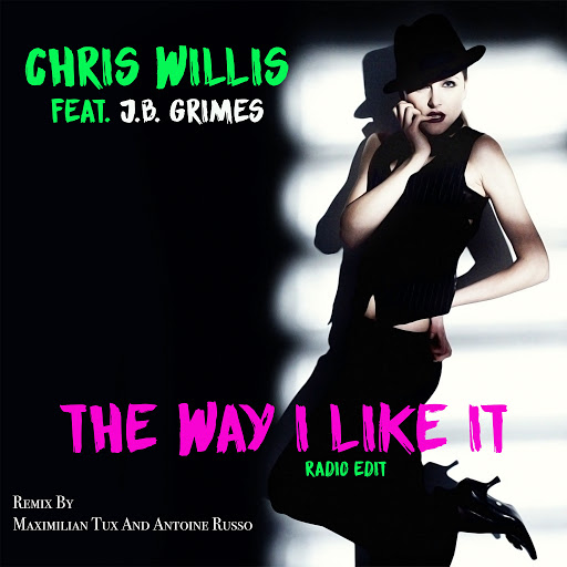 Chris Willis альбом The Way I Like It (Maximilian Tux & Antoine Russo Radio Edit)