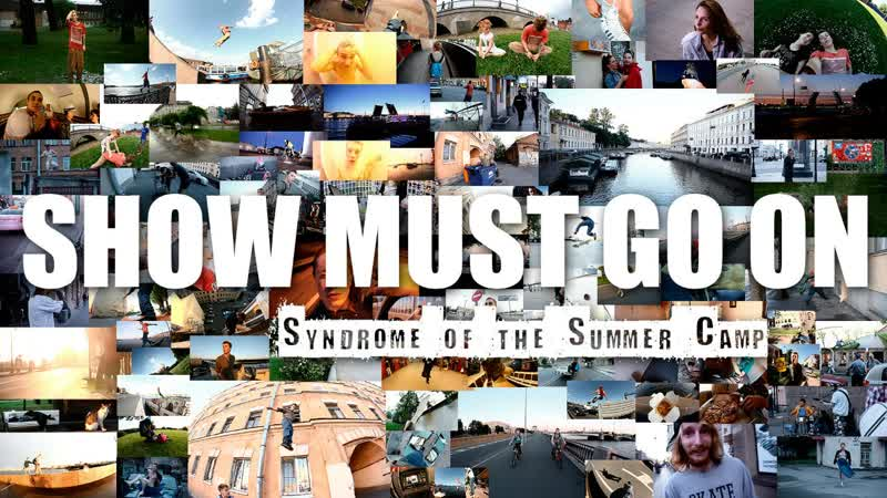 SHOW MUST GO ON Syndrome of the Summer Camp