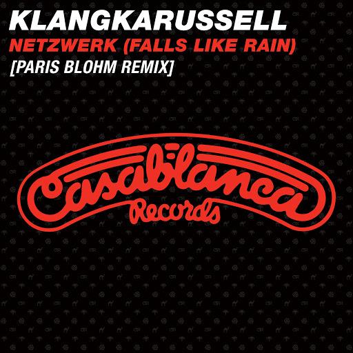 Klangkarussell альбом Netzwerk (Falls Like Rain) (Paris Blohm Remix)
