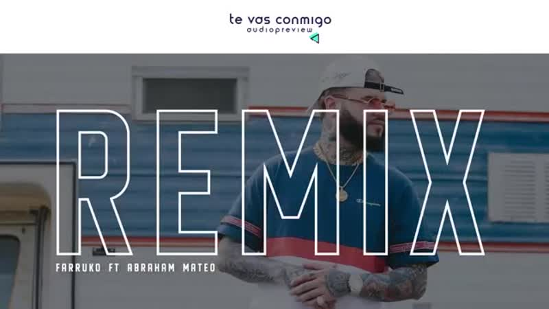 Farruko - Te vas conmigo (Remix) ft. Abraham Mateo