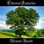 Antonio Vivaldi альбом Classical Fantastica: Antonio Vivaldi