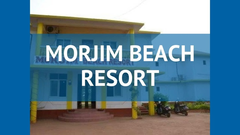 MORJIM BEACH RESORT 3* Индия Север Гоа обзор – отель ЛИВИНЬО БИЧ РЕЗОРТ 3* Север Гоа видео обзор