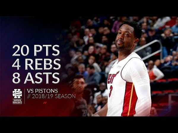 Dwyane Wade 20 pts 4 rebs 8 asts vs Pistons 18 19 season