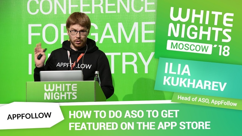 Ilia Kukharev (AppFollow) - How to Do ASO to Get Featured on the App Store