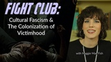 Fight Club Cultural Fascism &amp The Colonization of Victimhood Film Analysis