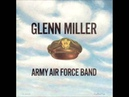 Glenn Miller the Army Air Force Band: In The Mood