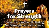 Prayers for Strength - Prayer For Emotional Healing And Strength (without a voice)