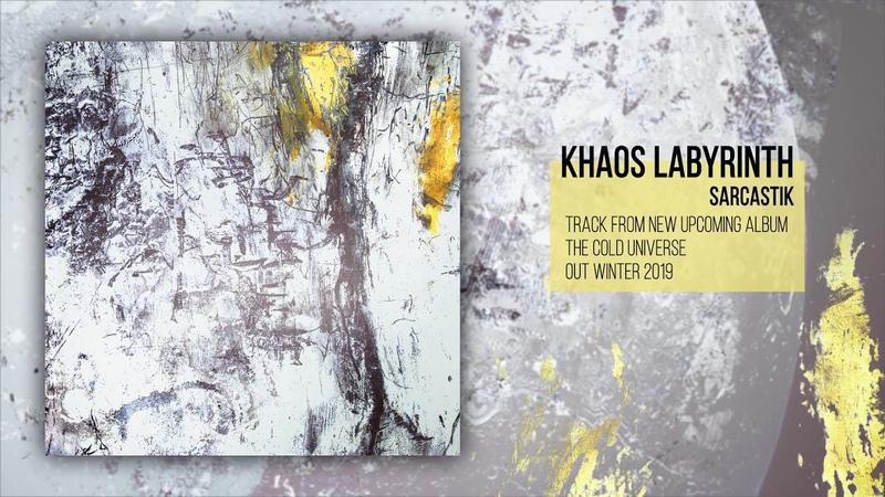 KHAOS LABYRINTH - SARCASTIK (New Song) 2018