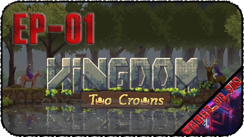 Kingdom Two Crowns [EP-01] - Стрим - Две короны два короля