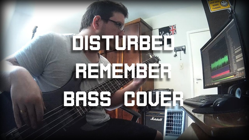 Disturbed Remember Bass Cover