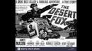 Rommel - El Zorro del Desierto - Película WW2