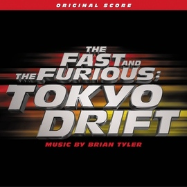 Brian Tyler альбом The Fast And The Furious: Tokyo Drift