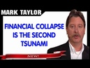 Mark Taylor Prophecy September 17, 2018 — FINANCIAL COLLAPSE IS THE SECOND TSUNAMI