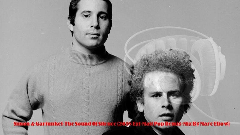 💓Simon Garfunkel-The Sound Of Silence (2018 Ext-Matt Pop Remix-Mix By Marc Eliow)💓