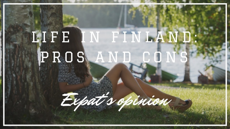 Life in Finland: Pros and cons (Expat's Opinion)