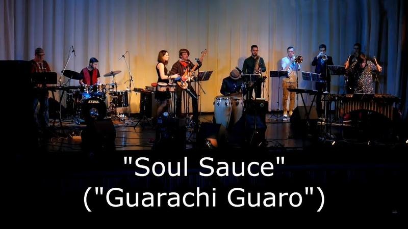 CARIBBEAN JAZZ REPORT - SOUL SAUCE (GUARACHI GUARO)