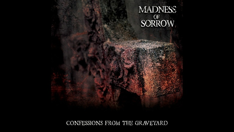 Madness of Sorrow - Confessions from the Graveyard (Full-length: 2018)