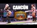 CANCÚN Gira Ring Rocks StAAArs Lucha Libre AAA Worldwide