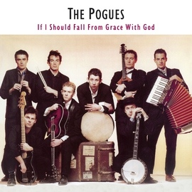 The Pogues альбом If I Should Fall From Grace With God