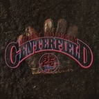 John Fogerty альбом Centerfield - 25th Anniversary