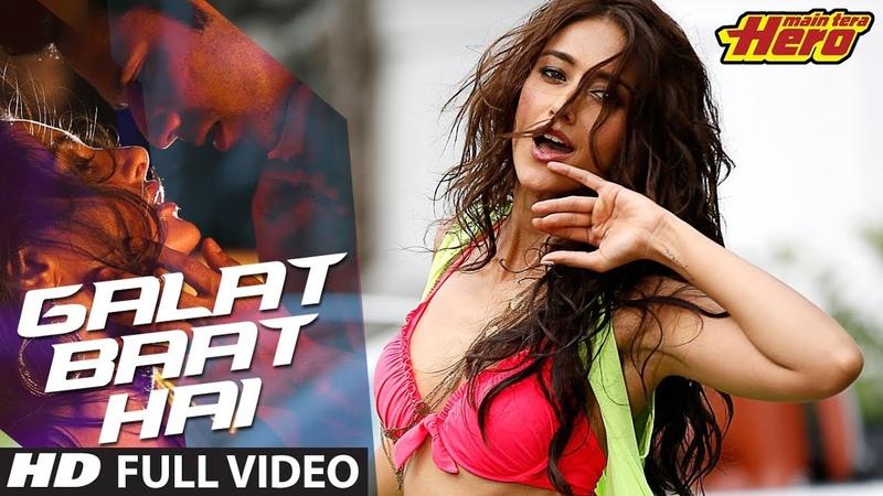 Main Tera Hero | Galat Baat Hai Full Video Song | Varun Dhawan, Ileana D'Cruz, Nargis Fakhri