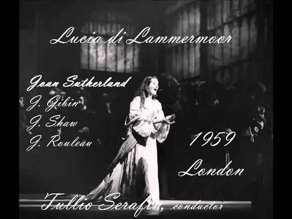 LUCIA DI LAMMERMOOR GAETANO DONIZETTI SUTHERLAND 1959