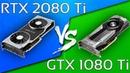 RTX 2080 Ti vs GTX 1080 Ti @ 4K/2160p   12 Games Ray Tracing DLSS