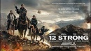 Кавалерия / 12 Strong 2018 - трейлер
