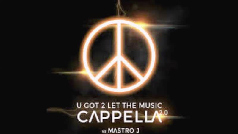 Cappella - U Got 2 Let The Music 2K19 (T.R. Mastro Remix) ( 1080 X 1920 ).mp4