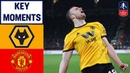 Wolves 2-1 Manchester United Key Moments Emirates FA Cup 18/19