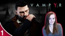 спс давай Солнышко аааеее HUMANS VS VAMPIRES Vampyr PS4 PRO Gameplay Walkthrough Part 1