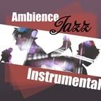 Instrumental альбом Ambience Jazz Instrumentale - Musique pour les Amateurs de Guitare, Lounge, Jazz, Piano Bar Musique
