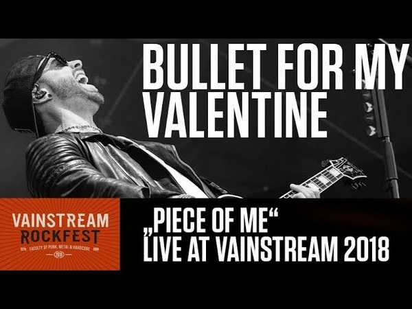 Bullet for my Valentine | Piece of me | 4K Live Video | Vainstream 2018