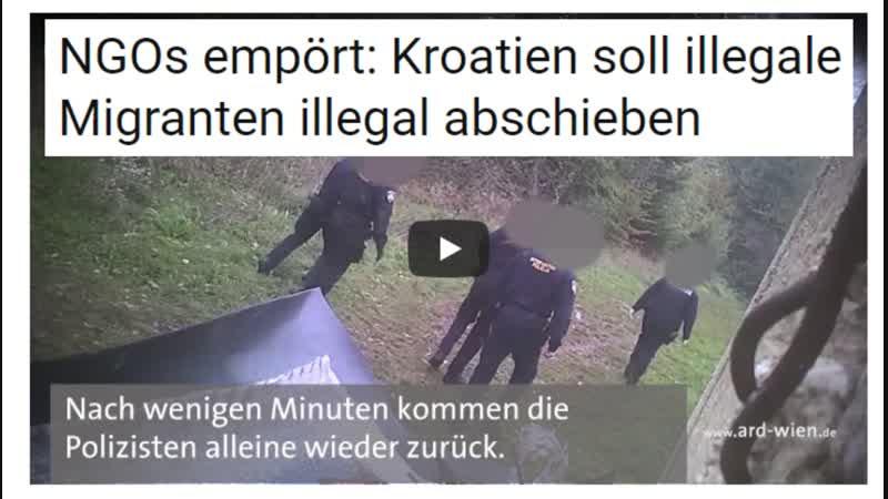 NGOs empört Kroatien soll illegale Migranten illegal abschieben