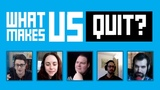 What Makes Us Quit - Lessons From Indie Game Developers