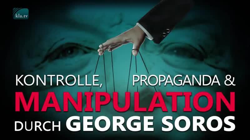 Kontrolle, Propaganda und Manipulation durch George Soros (1 von 3) | 13.01.2019 | www.kla.tv13681