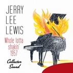 Jerry Lee Lewis альбом Whole Lotta Shakin', 1957 (Collector Sound)