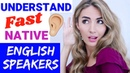 5 ways to Understand Fast Native English Speakers