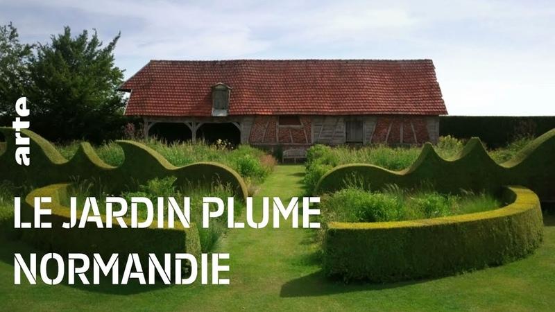 Le jardin Plume, Normandie | Étonnants jardins | ARTE Découverte