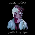 Matt Willis альбом Cigarettes & City Lights