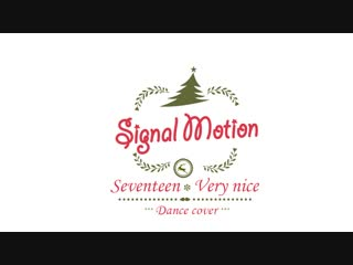 Seventeen - Very nice dance cover by Signal Motion