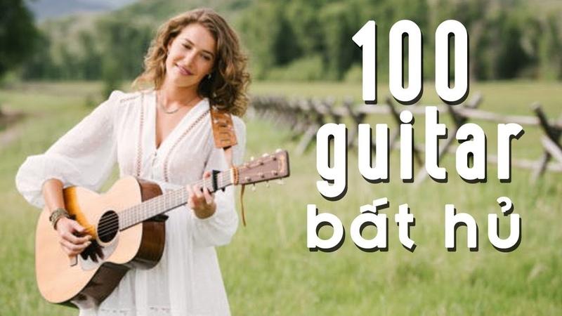100 Hòa Tấu Guitar Tình Khúc Nước Ngoài Nhẹ Nhàng - Lãng Mạn Hay Nhất Cho Tình Yêu