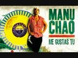 Manu Chao - Me gustas tu