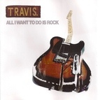 Travis альбом All I Want to Do Is Rock