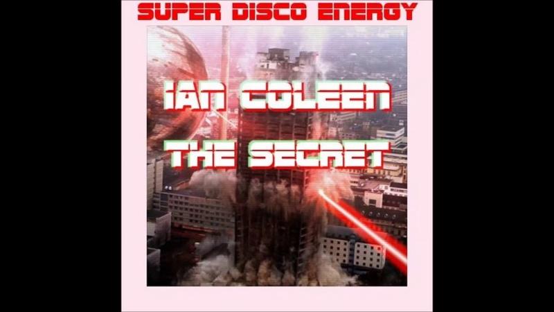 IAN COLEEN - THE SECRET (HIGH N.R.G. Disco Mix)
