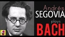 The ONE and ONLY: Andrès Segovia Plays Bach Full Album HQ Classical Music
